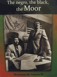 """The negro, the black, the Moor"" by Rommani M. Amenu-El"